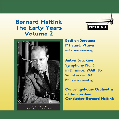 Bernrad Haitink the Early Years Volume 2